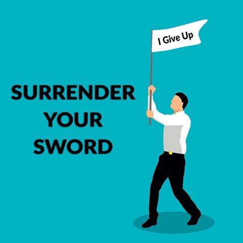Surrender Your Sword